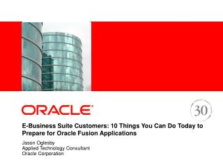 E-Business Suite Customers: 10 Things You Can Do Today to Prepare for Oracle Fusion Applications