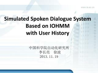 Simulated Spoken Dialogue System Based on IOHMM with User History