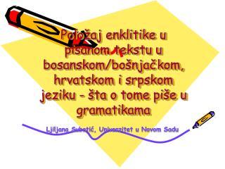Polo aj enklitike u pisanom tekstu u bosanskom