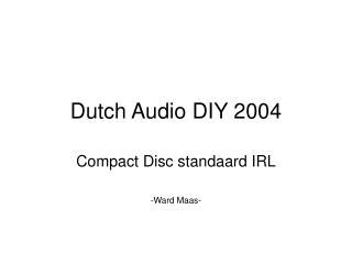 Dutch Audio DIY 2004