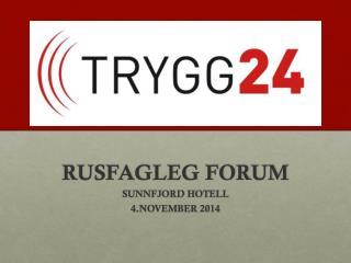 RUSFAGLEG FORUM SUNNFJORD HOTELL  4.NOVEMBER 2014