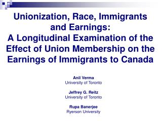 Anil Verma University of Toronto Jeffrey G. Reitz University of Toronto Rupa Banerjee