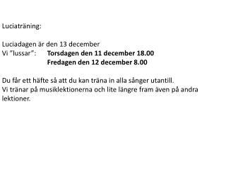"""Luciaträning: Luciadagen är den 13 december Vi """"lussar"""":  Torsdagen den 11 december 18.00"""