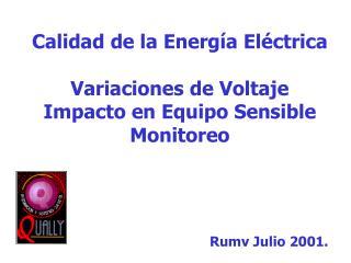 Calidad de la Energía Eléctrica Variaciones de Voltaje Impacto en Equipo Sensible Monitoreo