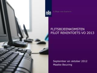 Flitsbijeenkomsten pilot  rekentoets vo  2013
