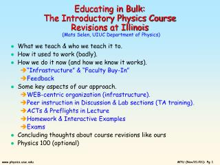 Educating in Bulk: The Introductory Physics Course Revisions at Illinois    Mats Selen, UIUC Department of Physics