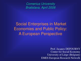 Social Enterprises in Market Economies and Public Policy: A European Perspective