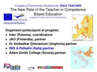 Organismi partecipanti al progetto: Inter (Polonia), coordinatore JAO (Finlandia), partner