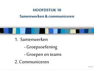 HOOFDSTUK 10 Samenwerken & communiceren