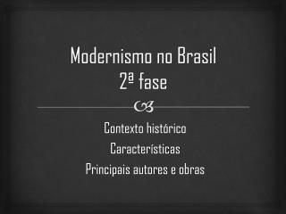 Modernismo no Brasil   2ª fase