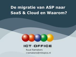 De migratie van ASP naar  SaaS & Cloud en Waarom?