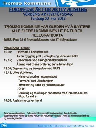 EUROPEISK ÅR FOR AKTIV ALDRING VERDENS AKTIVITETSDAG;  Torsdag 10. mai 2012