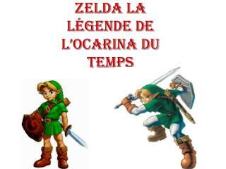 Zelda la légende de l'ocarina du temps