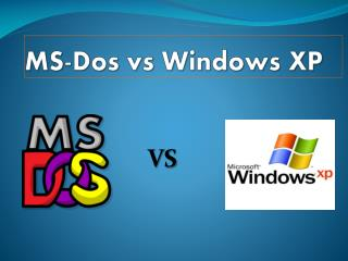 MS-Dos vs Windows XP