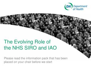 The Evolving Role of  the NHS SIRO and IAO