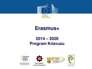 Erasmus+ 2014 – 2020 Program Kılavuzu