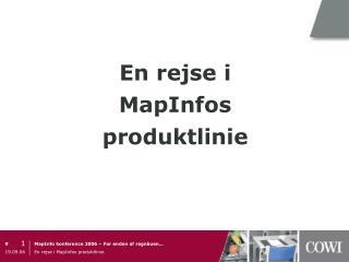 En rejse i  MapInfos  produktlinie