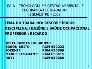 UNI-A – TECNOLOGIA EM GESTÃO AMBIENTAL E SEGURANÇA DO TRABALHO II SEMESTRE - 2002