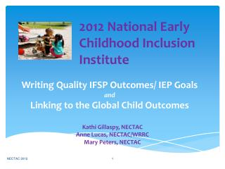 Writing Quality IFSP Outcomes/ IEP Goals  and Linking to the Global Child Outcomes