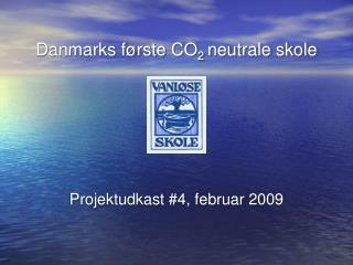 Danmarks første CO 2  neutrale skole