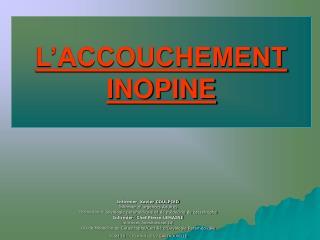 L ACCOUCHEMENT INOPINE