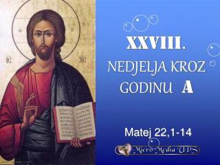 XXVIII . NEDJELJA KROZ GODINU   a