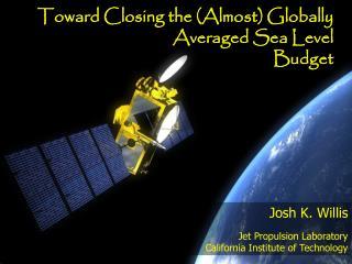 Josh K. Willis  Jet Propulsion Laboratory California Institute of Technology