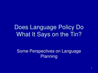Does Language Policy Do What It Says on the Tin