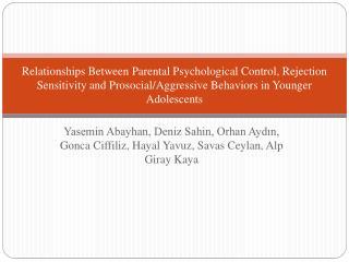 Relationships Between Parental Psychological Control, Rejection Sensitivity and Prosocial