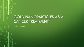 Gold Nanoparticles as a Cancer Treatment