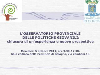 L'OSSERVATORIO PROVINCIALE  DELLE POLITICHE GIOVANILI: