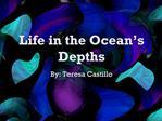 Life in the Ocean s Depths