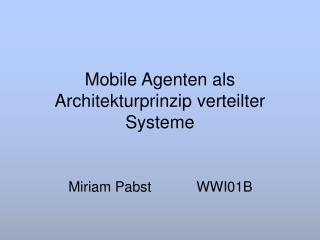 Mobile Agenten als Architekturprinzip verteilter Systeme