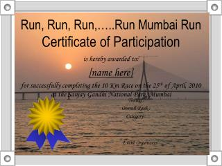 Run, Run, Run,…..Run Mumbai Run Certificate of Participation