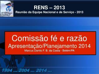 RENS – 2013 Reunião da Equipe Nacional e de Serviço - 2013