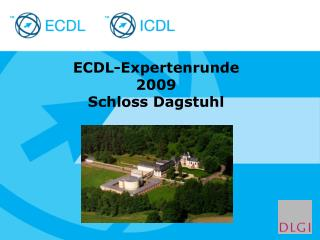 ECDL-Expertenrunde   2009 Schloss Dagstuhl