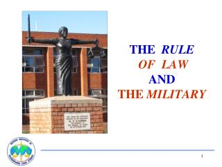 THE   RULE OF  LAW AND THE  MILITARY
