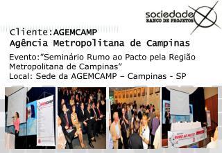 Cliente: AGEMCAMP Agência Metropolitana de Campinas