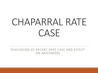 CHAPARRAL RATE CASE