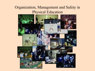 Organization, Management and Safety in Physical Education