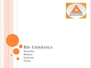 Rh- Lideran�a