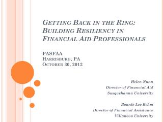Helen Nunn Director of Financial Aid Susquehanna University Bonnie Lee Behm