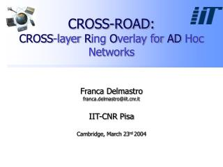 CROSS-ROAD: CROSS -layer  R ing  O verlay for  AD  Hoc Networks