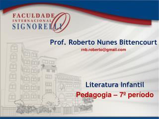 Prof. Roberto Nunes Bittencourt rnb.roberto@gmail