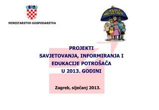 PROJEKTI  SAVJETOVANJA, INFORMIRANJA I EDUKACIJE POTROŠAČA U 2013. GODINI