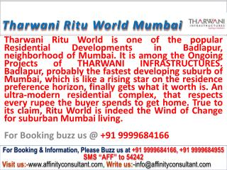 Tharwani Ritu World Apartments Badlapur Mumbai @09999684166