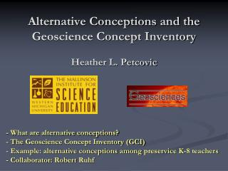 Alternative Conceptions and the Geoscience Concept Inventory Heather L. Petcovic