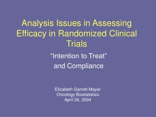 Analysis Issues in Assessing Efficacy in Randomized Clinical Trials