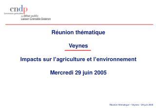 Réunion thématique  Veynes Impacts sur l'agriculture et l'environnement Mercredi 29 juin 2005