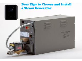 Four Tips to Choose and Install a Steam Generator